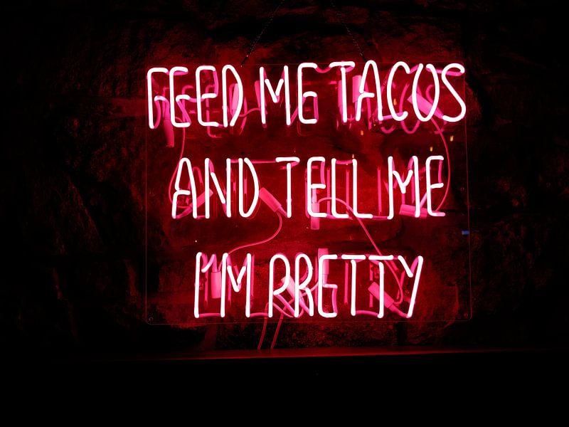 Füttere mich mit Tacos und sag mir, dass ich schön bin Text von Atelier Liesjes