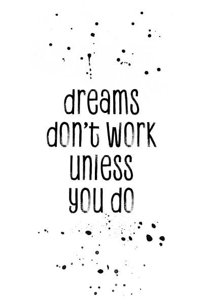 TEXT ART Dreams don't work unless you do van Melanie Viola