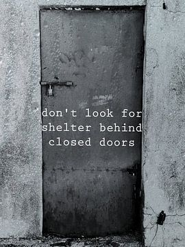 Don't look for shelter behind closed doors van
