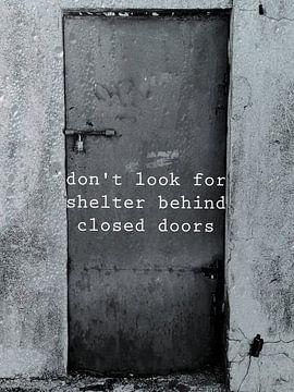Don't look for shelter behind closed doors van Natascha Meriana