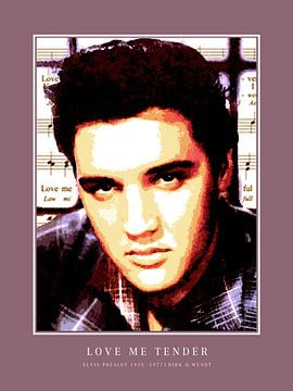 Love me tender   |   Elvis Presley von Dirk H. Wendt