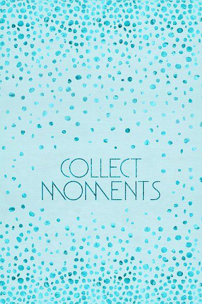 Tekst kunst VERZAMELEN MOMENTEN   glanzend turquoise van Melanie Viola
