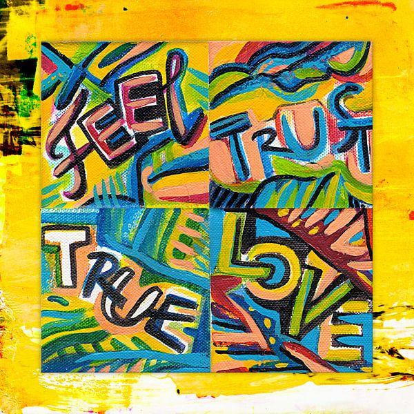 Feel Trust True Love
