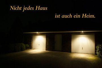 Nicht jedes Haus ist auch ein Heim. von Norbert Sülzner
