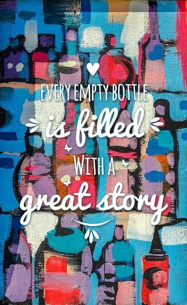 Every empty bottle is filled with a great story van Sira Maela
