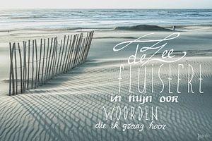 De zee fluistert in mijn oor, woorden die ik graag hoor!