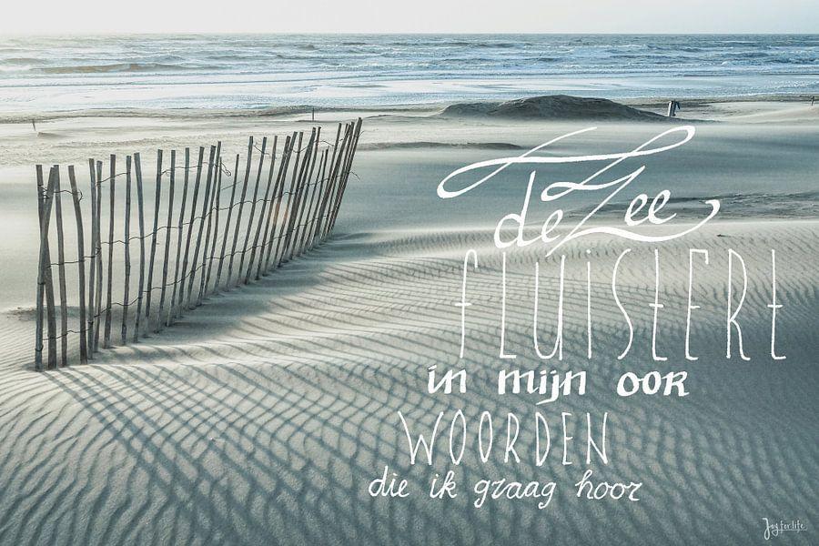 De zee fluistert in mijn oor, woorden die ik graag hoor! van Dirk van Egmond
