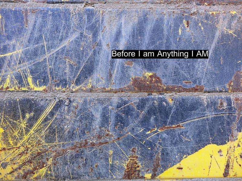 Before I am Anything I AM van MoArt (Maurice Heuts)