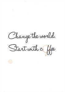 Change the world. Start with coffee van Léonie Spierings