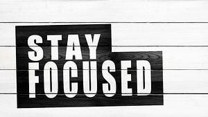 Blijf gefocust