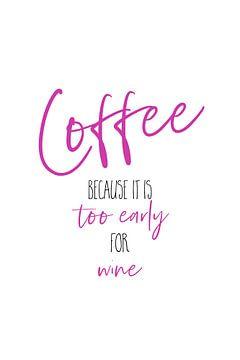 Koffie - te vroeg voor wijn van Melanie Viola