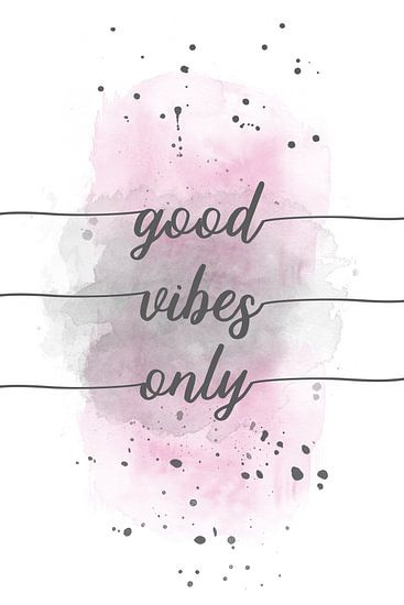 Good vibes only  | Aquarell rosa