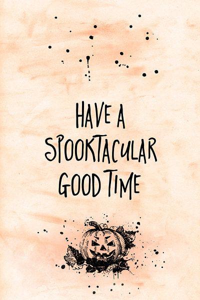 Halloween HAVE A SPOOKTACULAR GOOD TIME van Melanie Viola