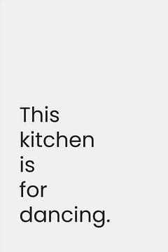 Diese Küche ist zum Tanzen da von Walljar