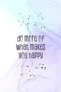 Do more of what makes you happy   floating colors