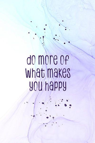 Do more of what makes you happy   floating colors van Melanie Viola