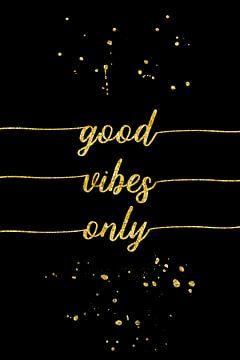 TEXT ART GOLD Good vibes only van Melanie Viola