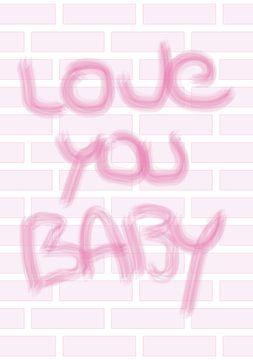 Love You Baby Meisje van Ellen Voorn