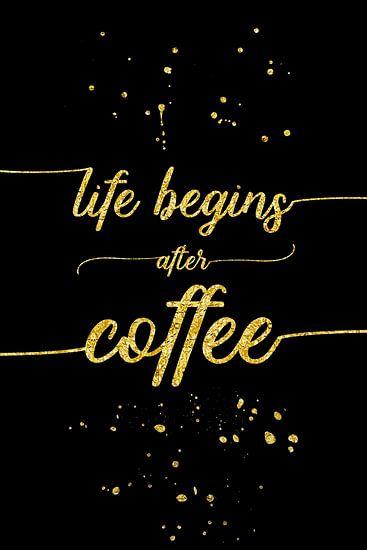 De TEKST ART GOUD het Leven begint na de koffie
