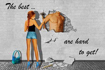 De beste zijn moeilijk te krijgen! van Monika Jüngling