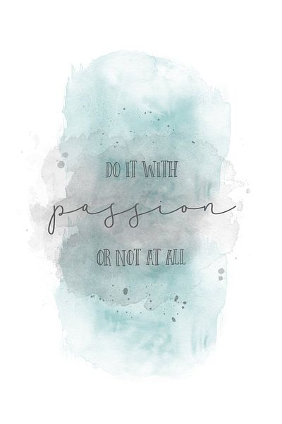 Do it with passion or not at all | aquarel van Melanie Viola