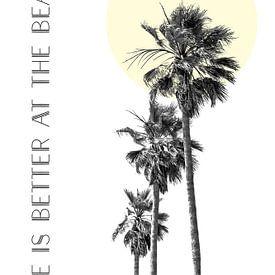 Life is better at the beach | Palmen von Melanie Viola
