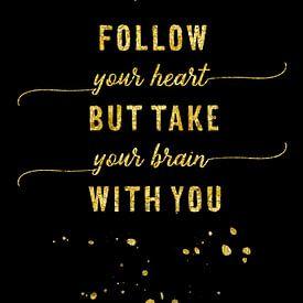 Text Art Gold FOLLOW YOUR HEART von Melanie Viola