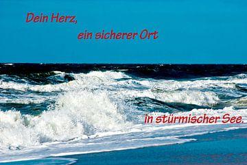 Dein Herz, ein sicherer Ort in stürmischer See. von Norbert Sülzner