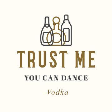 Trust Me You Can Dance van