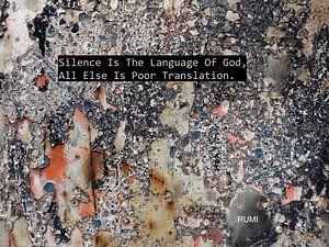Rumi: Silence Is The Language Of God... van