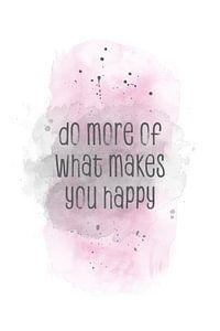 Do more of what makes you happy  | aquarel roze