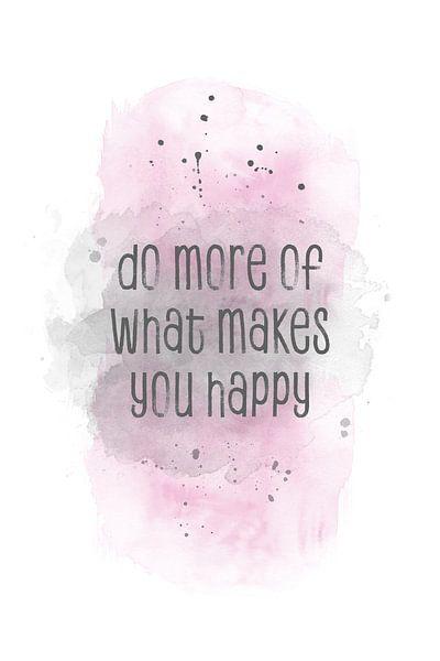 Do more of what makes you happy  | aquarel roze van Melanie Viola