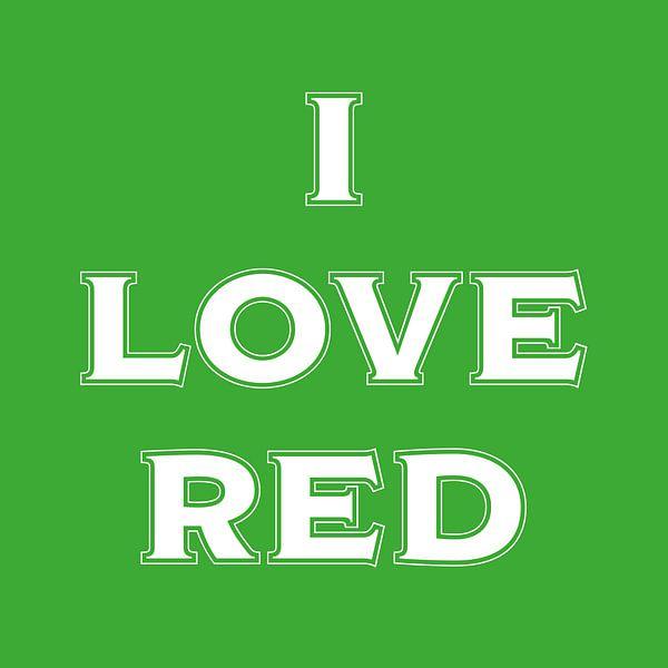 I love RED in green van Stefan Couronne