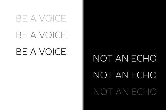 Text Art BE A VOICE NOT AN ECHO van Melanie Viola