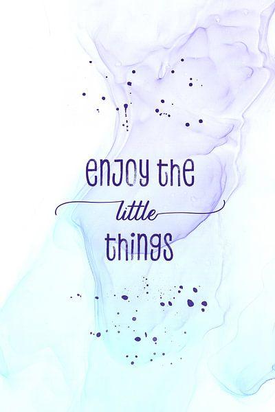 Enjoy the little things   floating colors van Melanie Viola