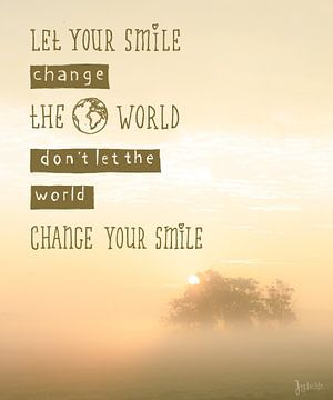 Let your smile change the world! van Dirk van Egmond