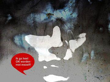 Ik Ga Heel OK worden Met Mezelf! van MoArt (Maurice Heuts)