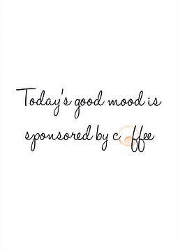 Today's good mood is sponsored by coffee van Léonie Spierings