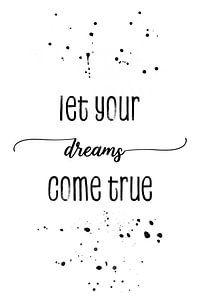 TEXTKUNST Let your dreams come true