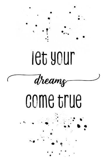 TEXT ART Let your dreams come true