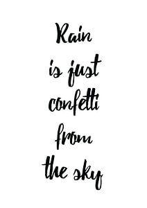 Rain is just Confetti