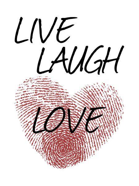 Live Laugh Love van Natalie Bruns