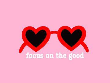 Focus on the good von Sophia Amend