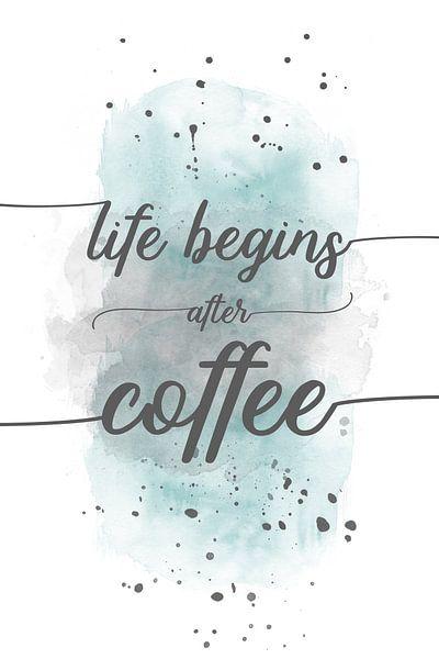 Life begins after coffee | aquarel turquoise van Melanie Viola