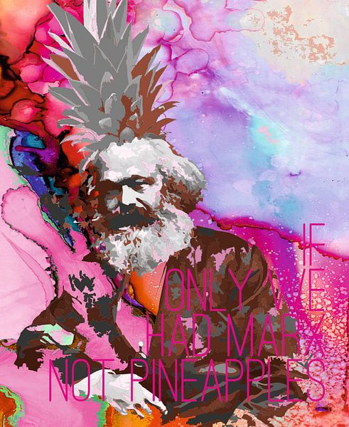 If only we had Marx not pineapples - 2018 von Michael Ladenthin