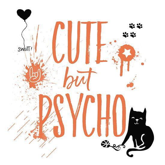 CUTE but PSYCHO | Cat van Melanie Viola