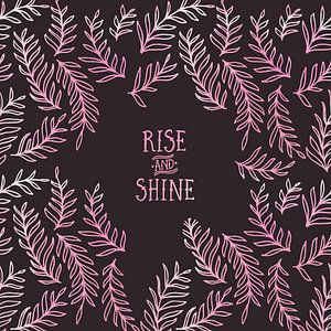 Grafische Kunst RISE & SHINE   roze