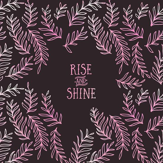 Grafische Kunst RISE & SHINE   roze  van Melanie Viola