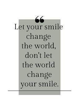 Poster 'Let your smile' in alle mogelijke kleuren! van Design by Tessa