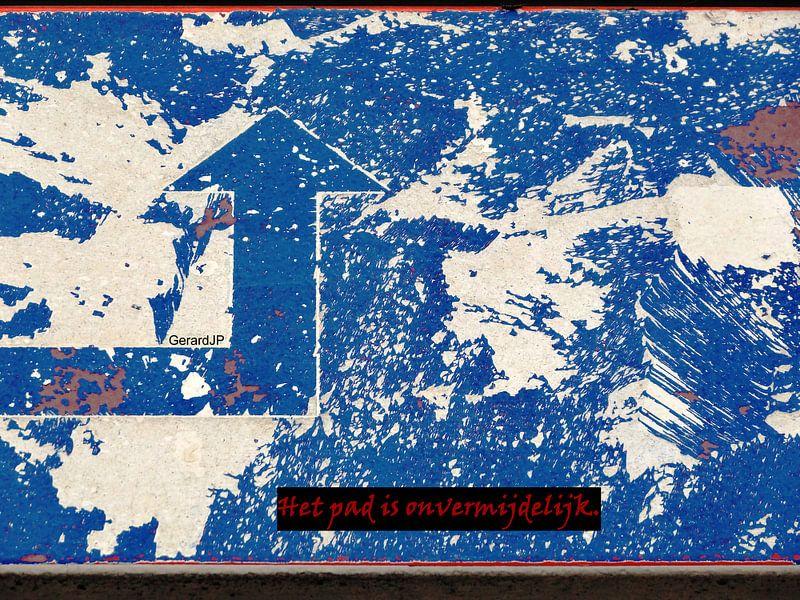 Gerard JP: Het Pad is Onvermijdelijk van MoArt (Maurice Heuts)